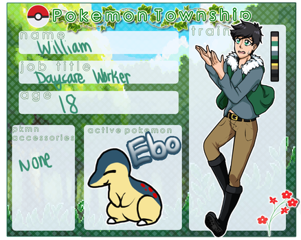 PokemonTownShip Application: William|Daycare by DevilsRealm