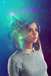 Doctor Who Clara Let Me Be Brave by FandomGeekAshPixie