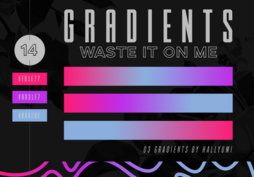 GRADIENTS: Waste It On Me by Hallyumi