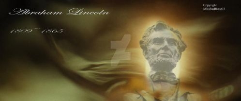 Abraham Lincoln 1809~1865  by MissRedRose03