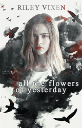All The Flowers of Yesterday | Wattpad Cover by ineffablely