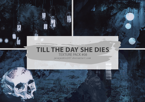 Textures #08 - Till The Day She Dies by JJ-247