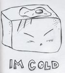 i'm__cold___saidtheicecube by quaylude