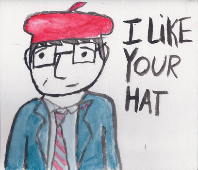 I Like Your Hat by CousinWalter