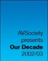 AVSociety Our Decade 2002-03 by avsociety