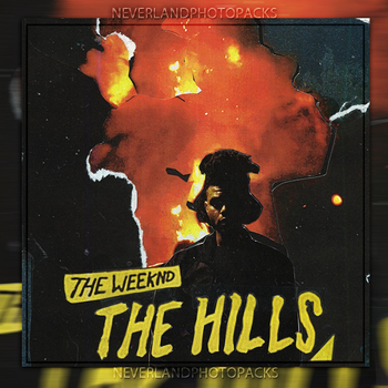 The Weeknd - The Hills by NeverlandPhotopacks