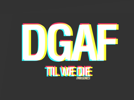 D.G.A.F by unheart