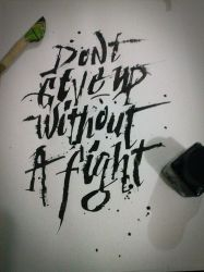 Don't Give up without a fight by mariovogfx