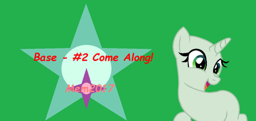 Mlp Base - Come Along! by MlpBaseMakers2017