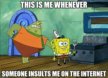 Spongebob Not Caring Meme: How I deal with Insults by G-Strike251