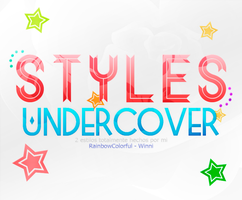 +Styles Undercover by RainbowColorful