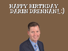 Happy Birthday Darin Drennan! by Nolan2001