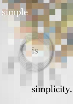 Simple is Simplicity. by Artiste3am
