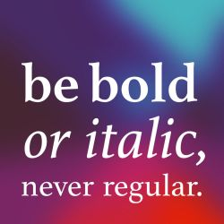 be bold or italic by kenazmedia