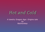 Hot and Cold by Natmonkey