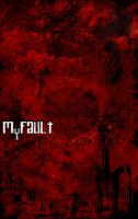 MYFAULT by Wicca01