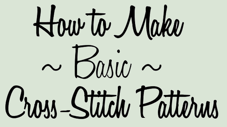 How to Make [Basic] Cross-Stitch Patterns by pinkythepink