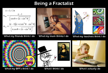 Being a Fractalist by Linuron