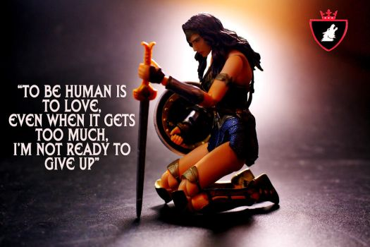 Wonder Woman To be human is to love by hunterknightcustoms