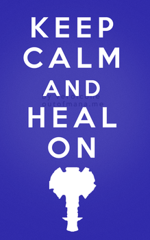 Keep Calm and Heal On Shaman by poisiongirl