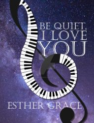 Book Cover Request: Be Quiet I love you by ZoraSpringer
