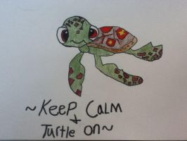 Keep Calm And Turtle On by Beausaur