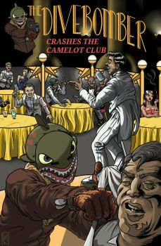 The Dive Bomber Crashes the Camelot Club! Cover by Captroop