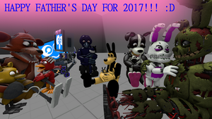 Happy Father's Day! (BATIM+FNAF+Fandroid) by Clawort-Animations