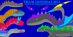 Team Dinosauria: Dawn Of The Mechanisaurs Poster by EliteRaptor2015