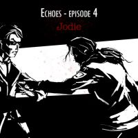 Echoes - Episode 4: Jodie by nfouque