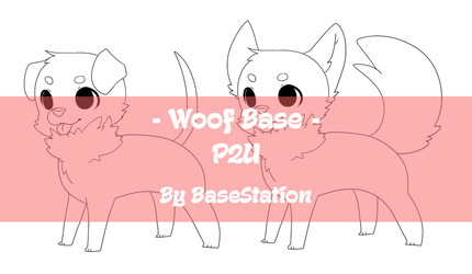 { Woof Base : P2U } by BaseStation