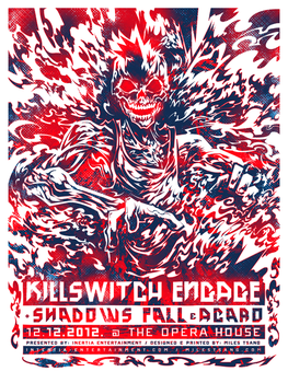Screenprint: Killswitch Engage @ The Opera House by milestsang