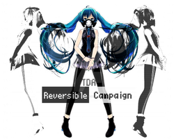 TDA Reversible Campaign Miku [150 watchers gift] by ImNerdyWhoGivesADamn
