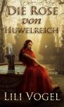 Book cover - Die Rose von Huwelreich by Lily Vogel by CathleenTarawhiti