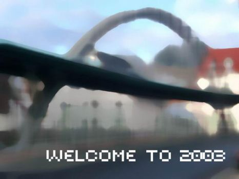 Welcome to 2003 by newon2