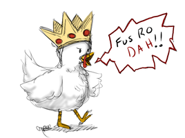 Fus Ro CLUCK by Selaphi