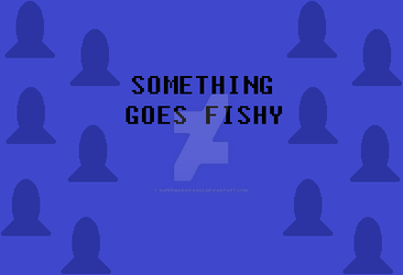 Something Goes Fishy title by SuperMarioFan65