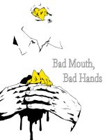 Bad Mouth, Bad Hands 1 by melukilan
