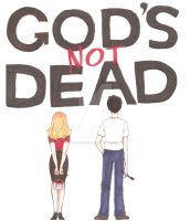 God's Not Dead by PrincessIrregular