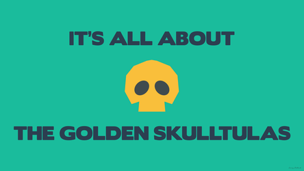 It's All About The Golden Skulltulas [Zelda] by NumFive