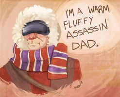 I'm a warm fluffy assassin dad by Avibroso