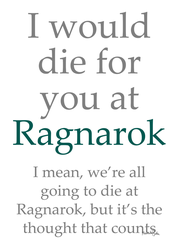 I Would Die for You at Ragnarok by ToBeQuiteFrank
