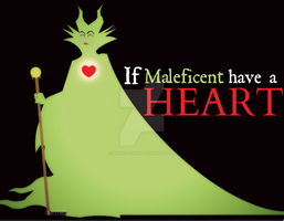 If Maleficent have a HEART by MIKEYCPARISII