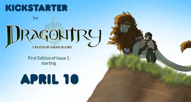 Dragontry Issue 1: Kickstarter starting April 10 by DragonwolfRooke