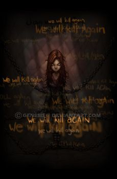 We Will Kill Again Print by genesis