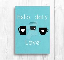 Hello Daily Love Coffee Tea by Thelildesigns