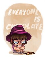 Everyone is Chocolate by Olsonmabob