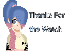 Thanks for the Watch by Maggie-The-Inkling