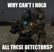 Why can't I hold all these detectors? Meme version by DrJorus