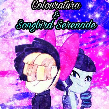 Songbird Serenade and Colouratura edit  by MettaraTheFabulous